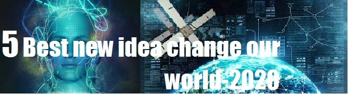 5 new idea can change our world
