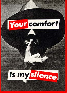 BarbaraKruger-Your-Comfort-is-My-Silence-1981