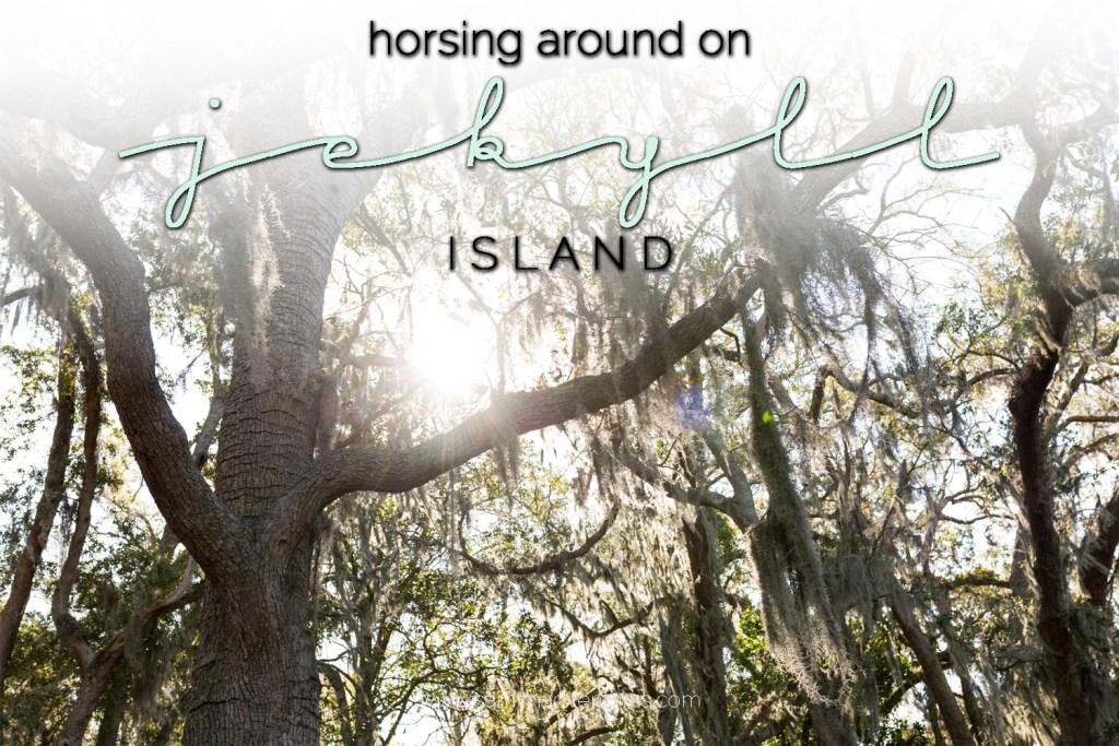 Georgia's Hidden Adventures // Horsing Around on Jekyll Island