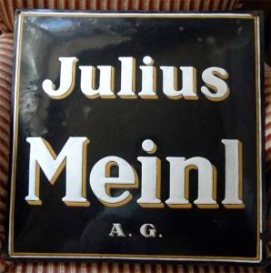 Julius Meinl A.G. - Firmenschild um 1900