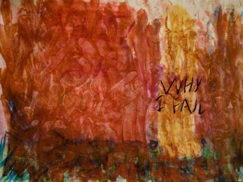 """Why I Fail."" 12/8/12. Tempera, watercolor, oil pastel. 9x12""."