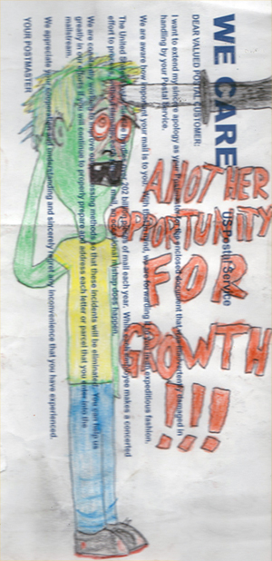 """Another Opportunity For Growth!!!"" 1/6/13. Crayon on a ""sorry we lost your mail"" envelope from the US Postal Service. 4¾x9½""."