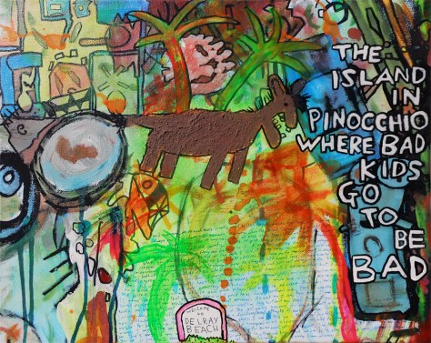 """The Island in Pinocchio Where Bad Kids Go to Be Bad (Welcome to Delray Beach)."" 10/5/13. Acrylic and watercolor paint, food coloring, resin sand, and pen. 16x20"" stretched canvas."