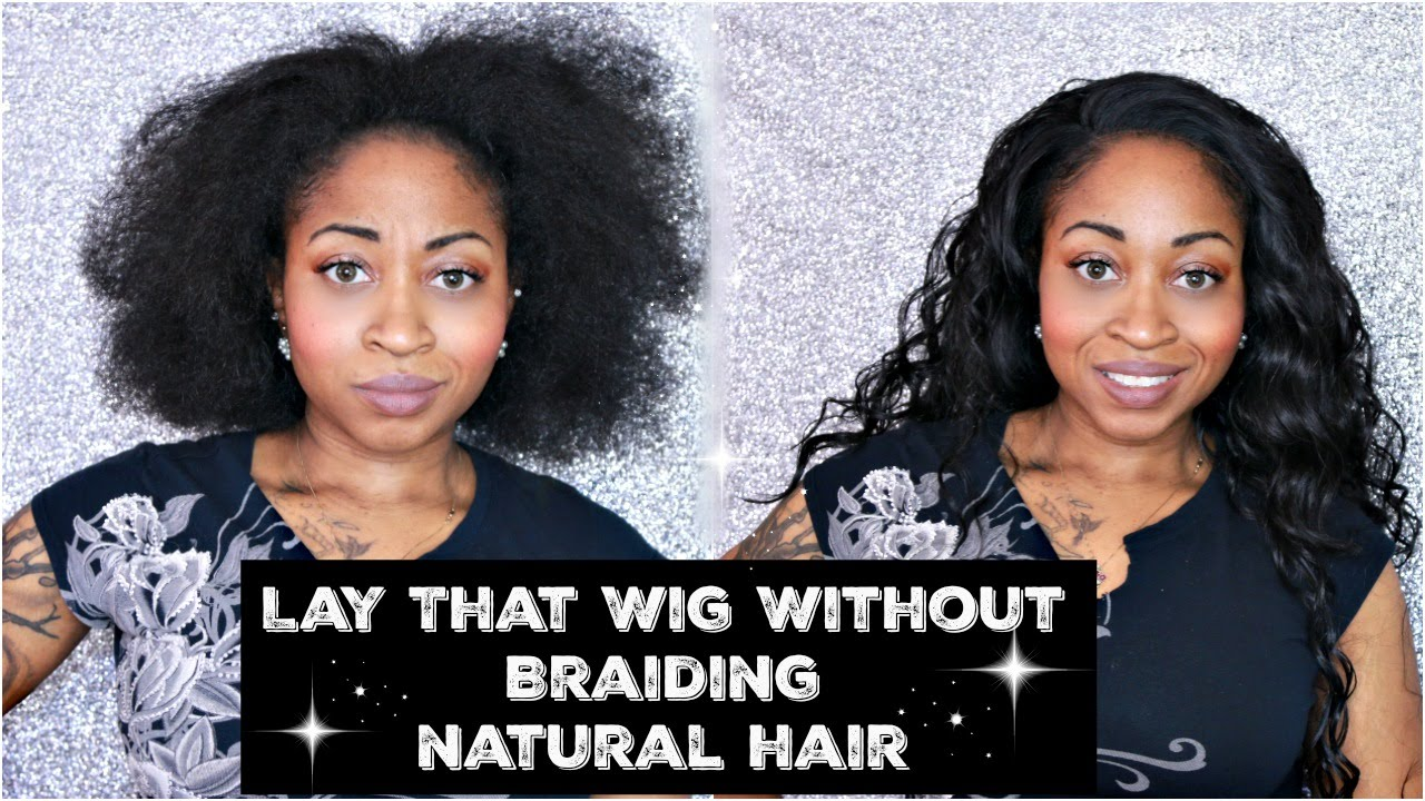 How To Wear Natural Hair Under Wigs Without Braids Friday Night Hair Gls 29 Major Key