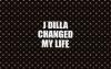 J Dilla Changed My Life
