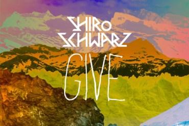 Shiro Schwarz - Give