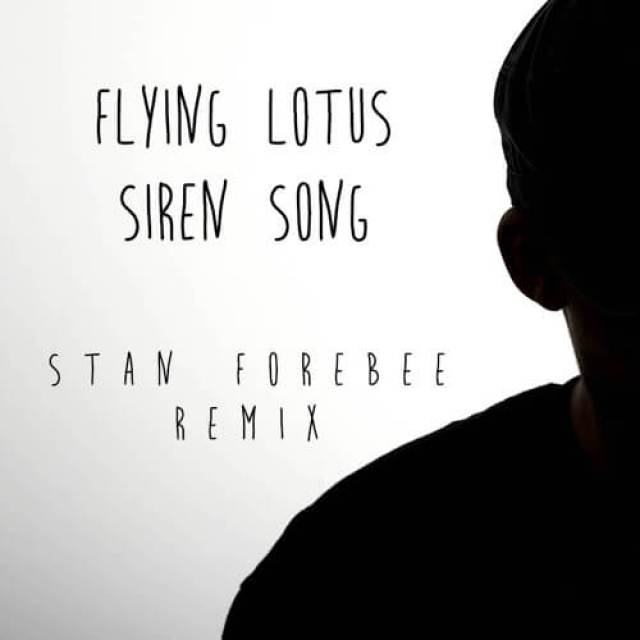 Flying Lotus - Siren Song (Stan Forebee Remix)