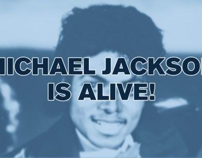 Michael Jackson Is Alive!