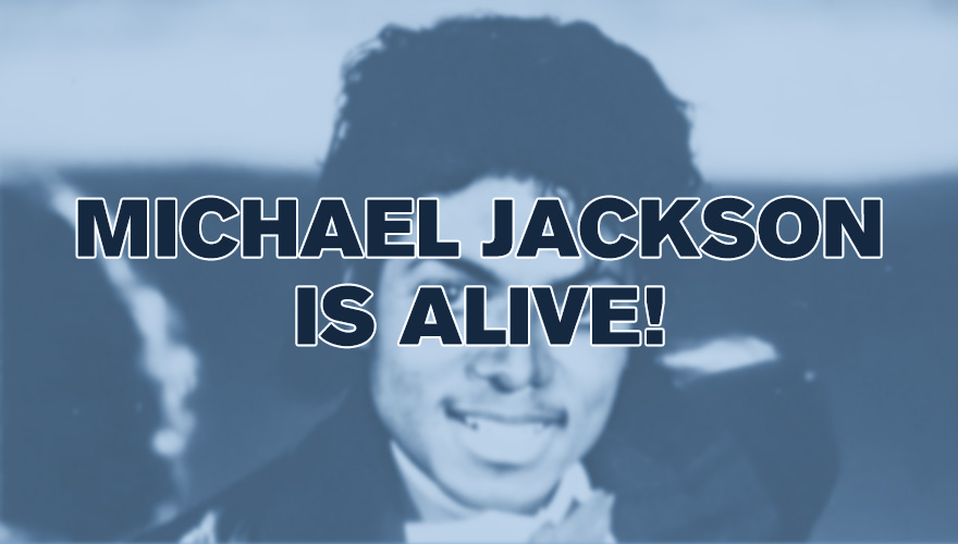 Michael Jackson Is Alive!