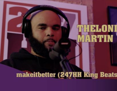 Thelonious Martin Dissects 'makeitbetter' For 247HH