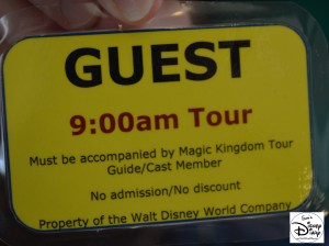 9:00 am Tour… Guests Must be Accompanied by Magic Kingdom Tour Guide, so much for exploring the utilidoors on my own ;-)