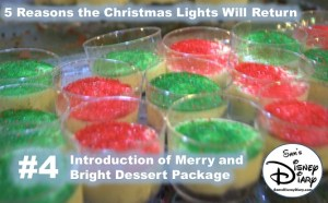 Why the Christmas Lights will be back at Hollywood Studios Reason #4: Merry and Bright Dessert Package