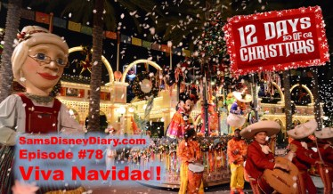 SamsDisneyDiary Episode #78 - Viva Navidad