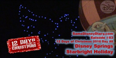 SamsDisneyDiary #83: Disney Springs Starbright Hoiday
