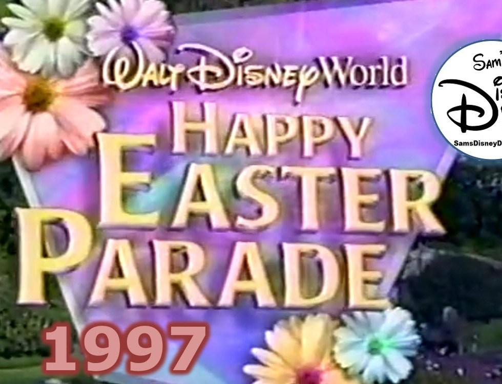 SamsDisneyDiary - 1997 Walt Disney World Happy Easter Parade