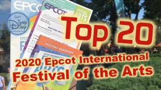 Epcot Internal Festival of the Arts 2020 - The Top 20 Things you need to do.