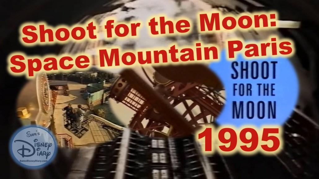 Shoot for the Moon: Space Mountain Paris (1995)