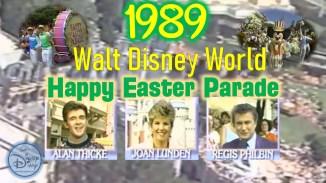 1989 Walt Disney World Happy Easter Parade - SamsDisneyDiary