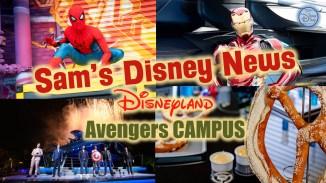 Avengers Campus Opening Day | Disney California Adventure Park | Disney News | Sam's Disney Diary