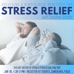 Breathing & Mindfulness Practices for Stress Relief with Gretchen Schutte