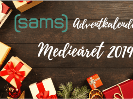 SAMS Adventskalender: Medieåret 2019 1. søndag i Advent