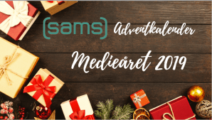 SAMS Adventskalender: Medieåret 2019 4. søndag i Advent