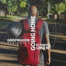 Ginspiraxion ft. Leko M x Dj Thakzin – Going Home-samsonghiphop