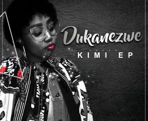Dukanezwe – Kimi EP