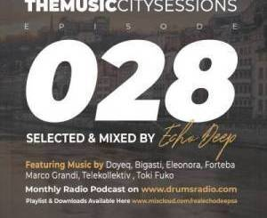 Echo Deep – The Music City Sessions #028 [MIXTAPE]