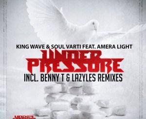 King Wave & Soul Varti, Amera Light – Under Pressure (Lazyles Rebirth Poke Dub)