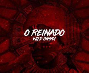 Wild One94 – O Reinado [EP]