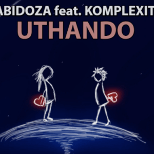 DOWNLOAD MP3 Abidoza – Uthando (Vocal Mix) Ft  Komplexity