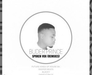 Buder Prince – Spoken Vox (Future Kings of House SA Digital Mix)(Audio)