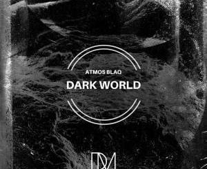 Atmos Blaq – Dark World [EP]