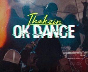 Dj Thakzin – OK Dance [Audio]