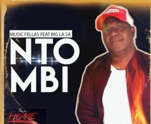 Music Fellas – Ntombi Ft. Big La SA