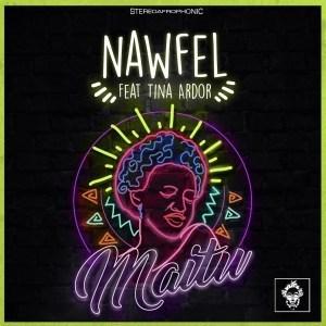 Nawfel, Tina Ardor – Maitu (Original Mix)