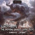 Suncity Roots – The Moving Skwat Ft. DJ Sushy, DJ Msoja SA (Audio)