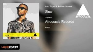 Afro Pupo – Slow Ft. Brown Gomes (Main Mix) (Audio)