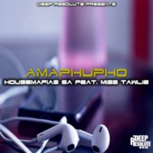 HouseMafias SA Ft. Miss Tawlie – Amaphupho (Original Mix)