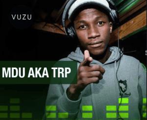 Mdu a.k.a Trp – Ben 10 [Audio]