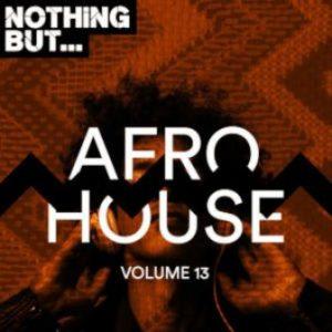 VA – Nothing But… Afro House, Vol. 13 (Album)