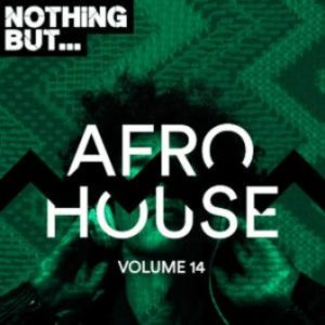 VA – Nothing But… Afro House, Vol. 14 (Album)