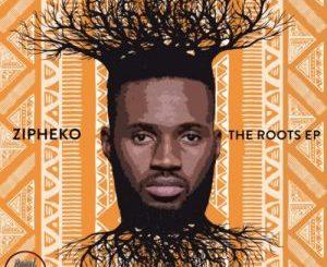 ZiPheko – The Roots [EP]