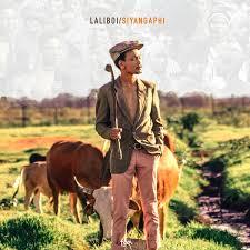 ALBUM : Laliboi – Siyangaphi