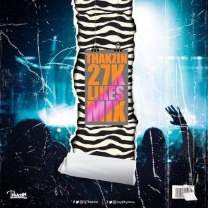 Thakzin – 27K Likes Mix