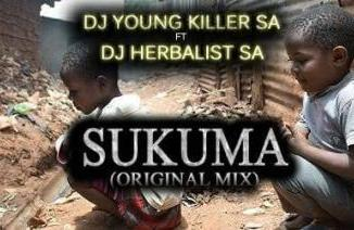 Dj young killer SA – Sukuma Ft. Dj Herbalist SA [Audio]