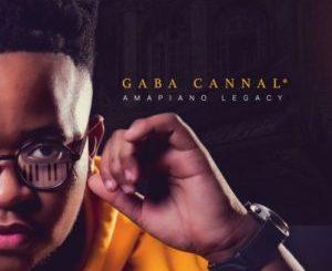 Gaba Cannal – AmaPiano Legacy [ALBUM]