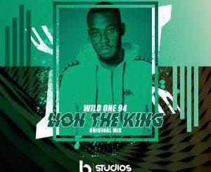 Wild One94 – Lion The King [Audio]