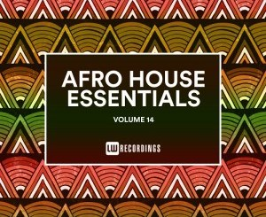 Afro House Essentials, Vol. 14 [ALBUM]